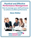 Performance Management for Excellence in Business. How Use a Step by Step Process to Improve the Performance of Your Team Through Measurement, Apprais