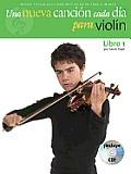 Una Nueva Cancion Cada Dia Para Violin, Libro 1 [With CD (Audio)]