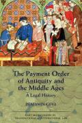 The Payment Order of Antiquity and the Middle Ages - A Legal History