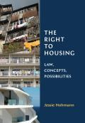 The Right to Housing - Law, Concepts, Possibilities