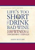 Life's Too Short To Drink Bad Wine