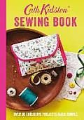 Cath Kidston Sewing Book Over 30 Exclusive Projects Made Simple