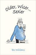 Older, Wiser... Sexier (Men)