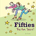 Fifties The Fun Years