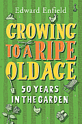 Growing to a Ripe Old Age: 50 Years in the Garden
