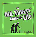 The Old-Timers' Guide to Life