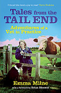 Tales from the Tail End The Adventures of a Vet in Practice