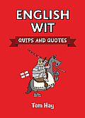 English Wit Compiled by Tom Hay