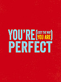 You're Perfect: (Just the Way You Are)
