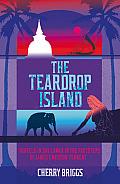 Teardrop Island Following Victorian Footsteps Across Sri Lanka