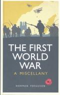The First World War: A Miscellany
