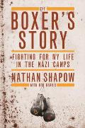 The Boxer's Story: Fighting for My Life in the Nazi Camps