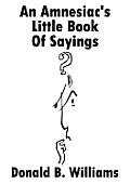 An Amnesiac's Little Book of Sayings