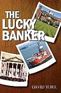 The Lucky Banker