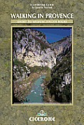 Walking in Provence: 42 Walks in the Alpes Maritime, Var, Vaucluse and Northern Provence