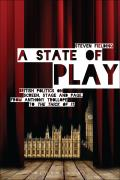 "A State of Play: British Politics on Screen, Stage and Page, from Anthony Trollope to ""The Thick of It"""