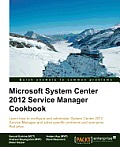 Microsoft System Center Service Manager 2012 Cookbook