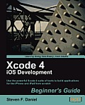 Xcode 4 Iphone Development Beginner's Guide