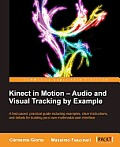 Kinect in Motion - Audio and Visual Tracking by Example