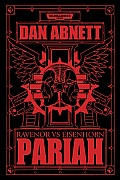 Pariah: Ravenor Vs Eisenhorn (Warhammer 40,000 Novels)