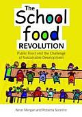 The School Food Revolution: Public Food and the Challenge of Sustainable Development Cover