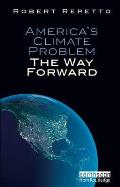 America's Climate Problem: The Way Forward by Robert C Repetto