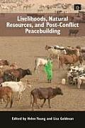 Peacebuilding and Natural Resources #4: Livelihoods, Natural Resources, and Post-Conflict Peacebuilding