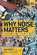 Why Noise Matters: A Worldwide Perspective on the Problems, Policies and Solutions Cover