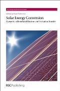 Solar Energy Conversion: Dynamics of Interfacial Electron and Excitation Transfer (RSC Energy and Environment)
