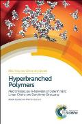 Hyperbranched Polymers: Macromolecules in Between Deterministic Linear Chains and Dendrimer Structures