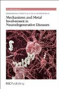 Mechanisms and Metal Involvement in Neurodegenerative Diseases