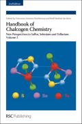 Handbook of Chalcogen Chemistry: New Perspectives in Sulfur, Selenium and Tellurium