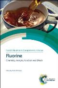 Food and Nutritional Components in Focus #6: Fluorine: Chemistry, Analysis, Function and Effects