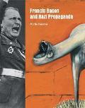 Francis Bacon & Nazi Propaganda