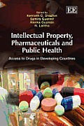 Intellectual Property, Pharmaceuticals, and Public Health