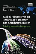 Global Perspectives on Technology Transfer and Commercialization: Building Innovative Ecosystems