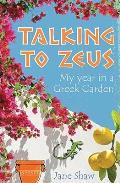Talking To Zeus: My Year in a Greek Garden