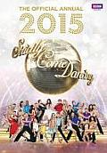 Official Strictly Come Dancing Annual 2015: The Official Companion to the Hit BBC Series