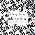 Calming Colouring Nature Patterns 80 Blissful Patterns to Colour in