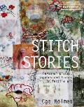 Stitch Stories Personal Places Spaces & Traces in Textile Art