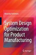 System Design Optimization for Product Manufacturing