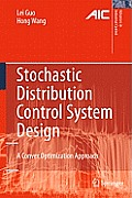 Stochastic Distribution Control System Design: A Convex Optimization Approach (Advances in Industrial Control)
