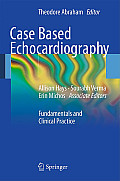 Case Based Echocardiography: Fundamentals and Clinical Practice