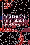 Digital Factory for Human-Oriented Production Systems: The Integration of International Research Projects