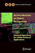 An Introduction to Object Recognition: Selected Algorithms for a Wide Variety of Applications (Advances in Pattern Recognition) Cover