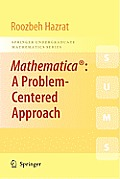 Mathematica: A Problem-Centered Approach (Springer Undergraduate Mathematics)