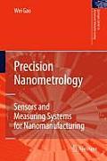 Precision Nanometrology: Sensors and Measuring Systems for Nanomanufacturing