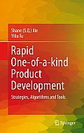 Rapid one-of-a-kind Product Development: Strategies, Algorithms and Tools
