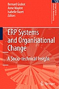 Erp Systems and Organisational Change: A Socio-Technical Insight