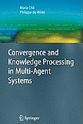 Convergence and Knowledge Processing in Multi-Agent Systems